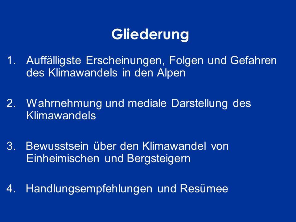 Gliederung Auffälligste Erscheinungen, Folgen und Gefahren des Klimawandels in den Alpen.