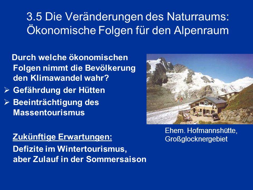 3.5 Die Veränderungen des Naturraums: Ökonomische Folgen für den Alpenraum
