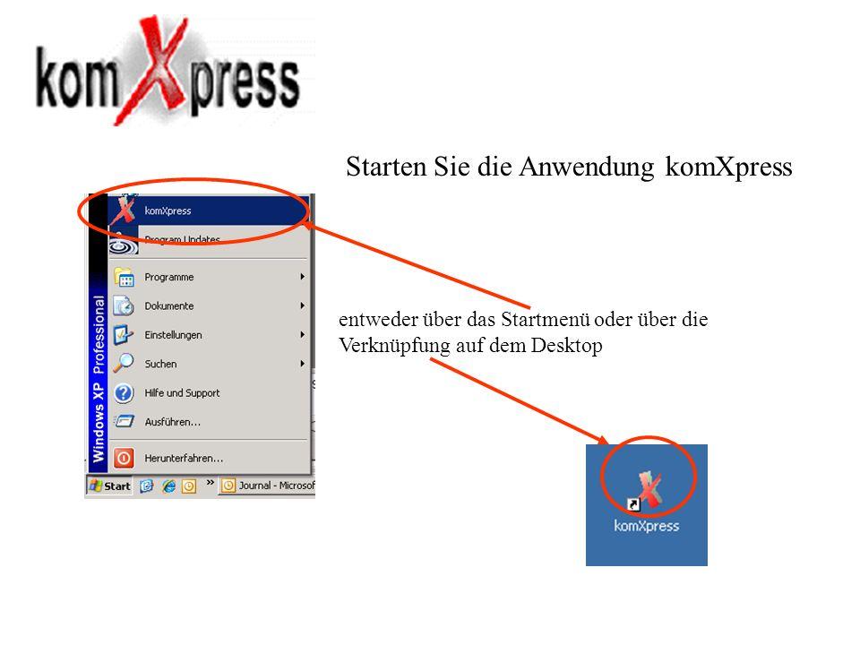 Starten Sie die Anwendung komXpress