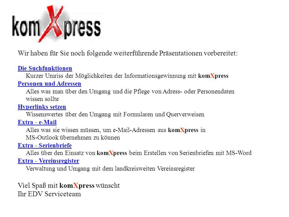 Viel Spaß mit komXpress wünscht Ihr EDV Serviceteam