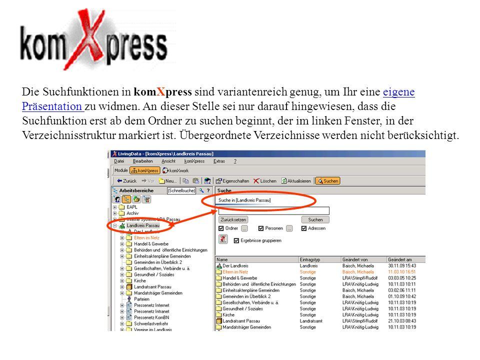 Die Suchfunktionen in komXpress sind variantenreich genug, um Ihr eine eigene Präsentation zu widmen.