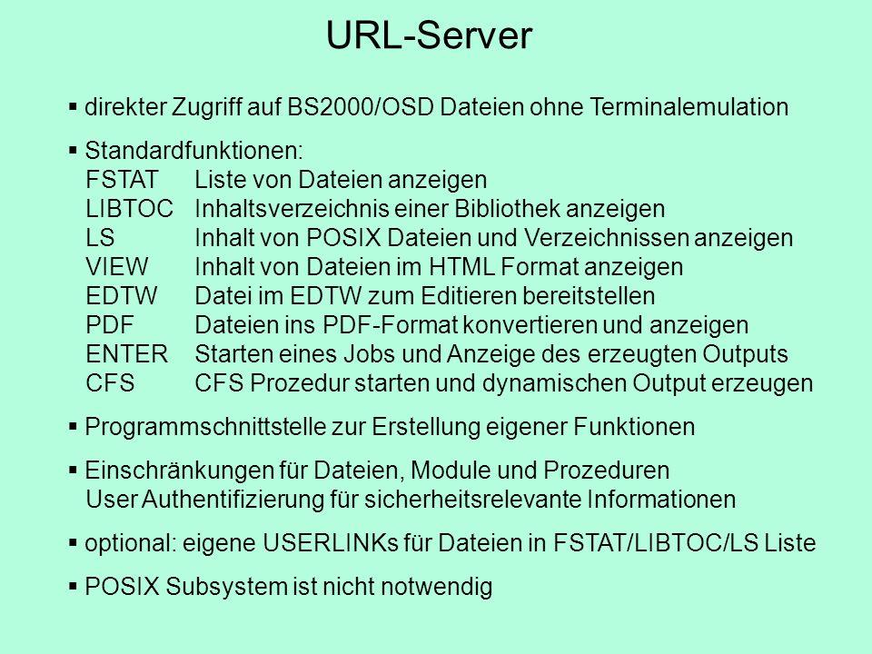 URL-Server direkter Zugriff auf BS2000/OSD Dateien ohne Terminalemulation.
