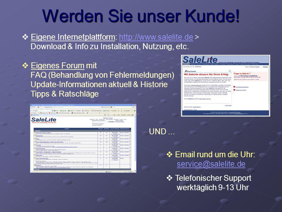 Werden Sie unser Kunde! Eigene Internetplattform: http://www.salelite.de > Download & Info zu Installation, Nutzung, etc.