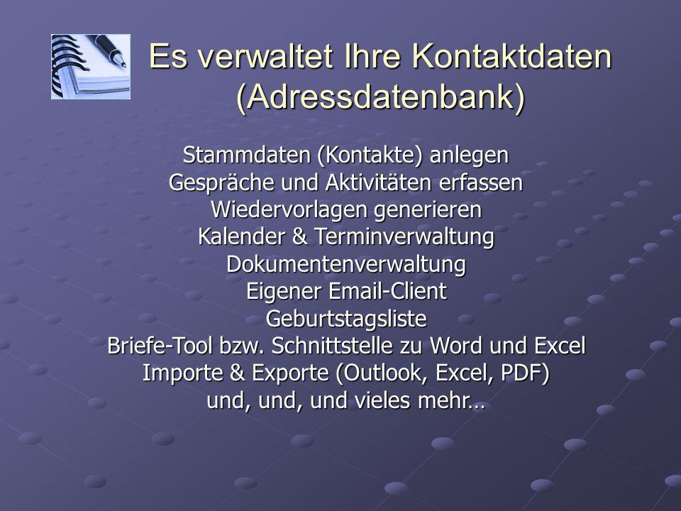 Es verwaltet Ihre Kontaktdaten (Adressdatenbank)
