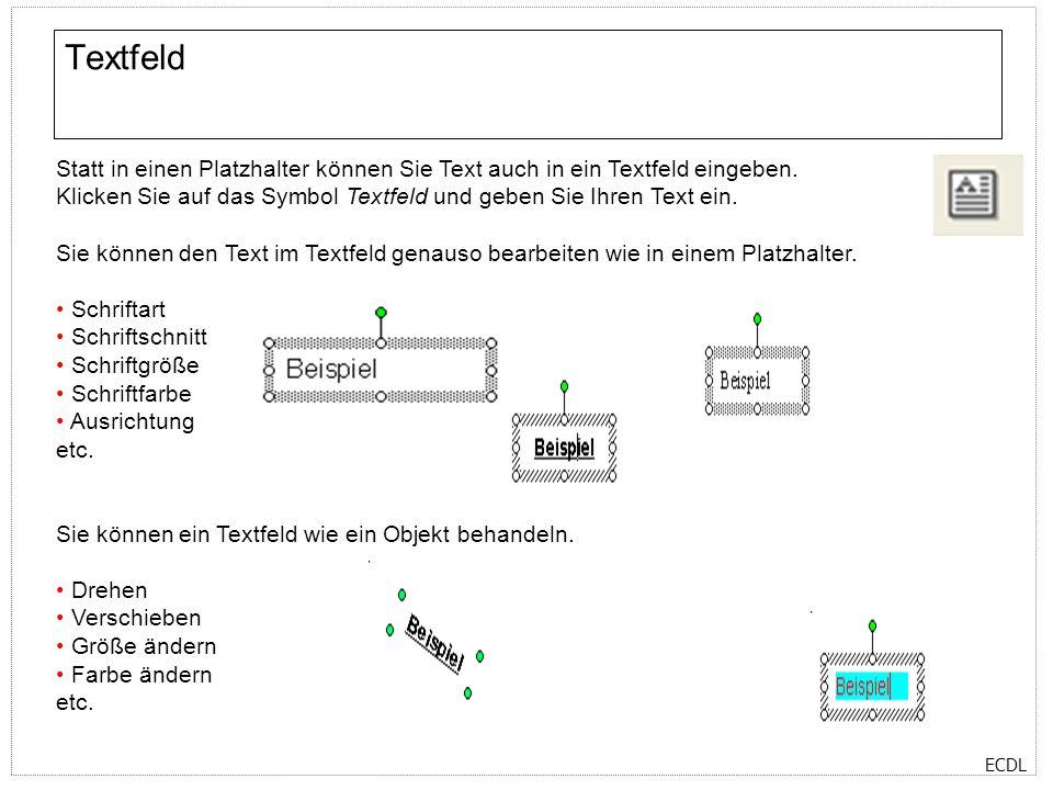 Textfeld Statt in einen Platzhalter können Sie Text auch in ein Textfeld eingeben. Klicken Sie auf das Symbol Textfeld und geben Sie Ihren Text ein.