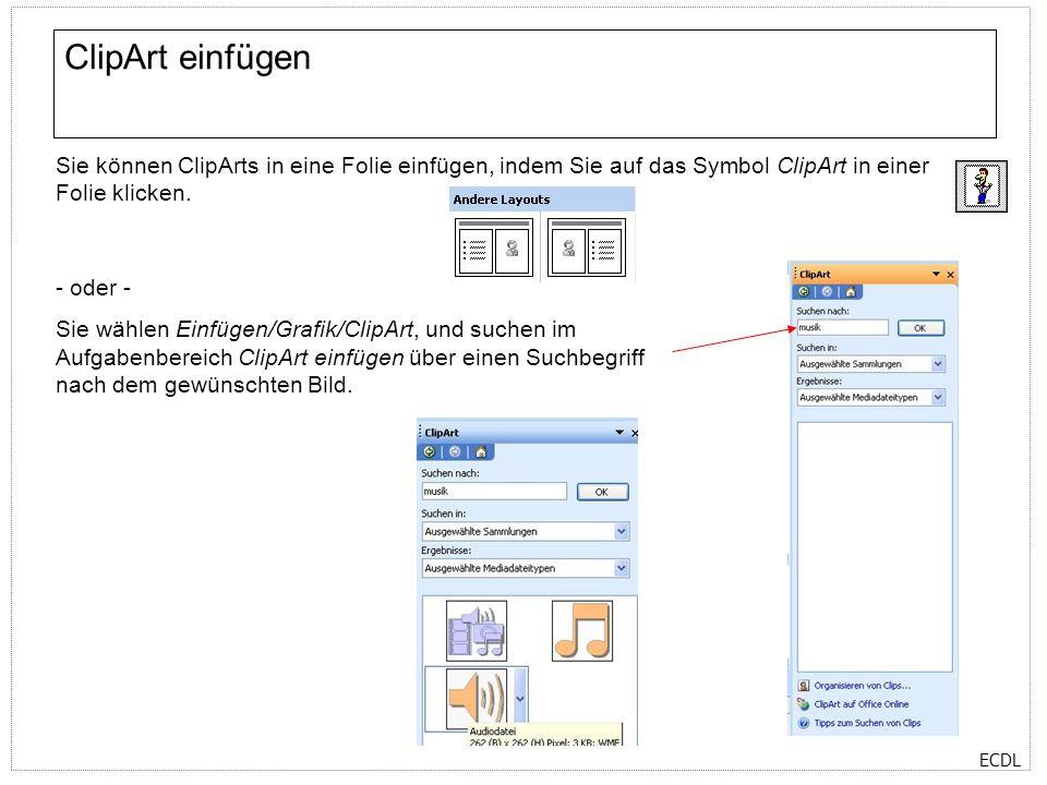 ClipArt einfügen Sie können ClipArts in eine Folie einfügen, indem Sie auf das Symbol ClipArt in einer Folie klicken.