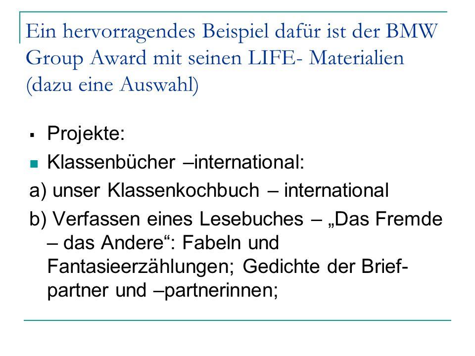 Ein hervorragendes Beispiel dafür ist der BMW Group Award mit seinen LIFE- Materialien (dazu eine Auswahl)