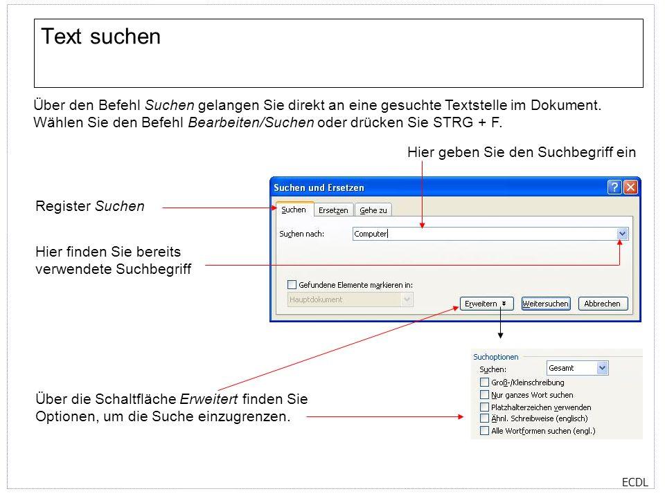 Text suchen Über den Befehl Suchen gelangen Sie direkt an eine gesuchte Textstelle im Dokument.