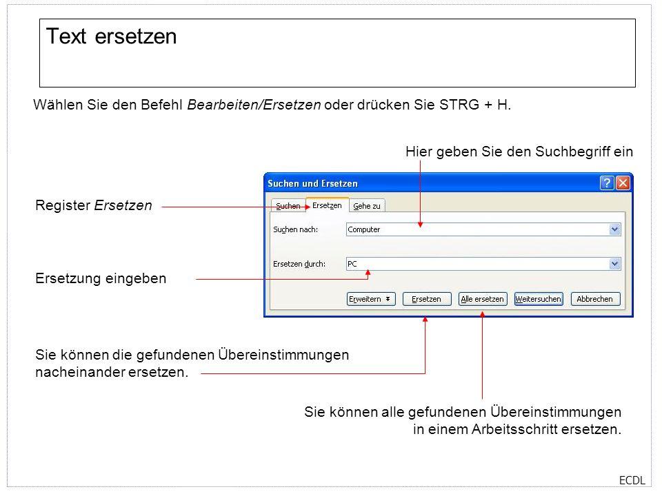 Text ersetzen Wählen Sie den Befehl Bearbeiten/Ersetzen oder drücken Sie STRG + H. Hier geben Sie den Suchbegriff ein.