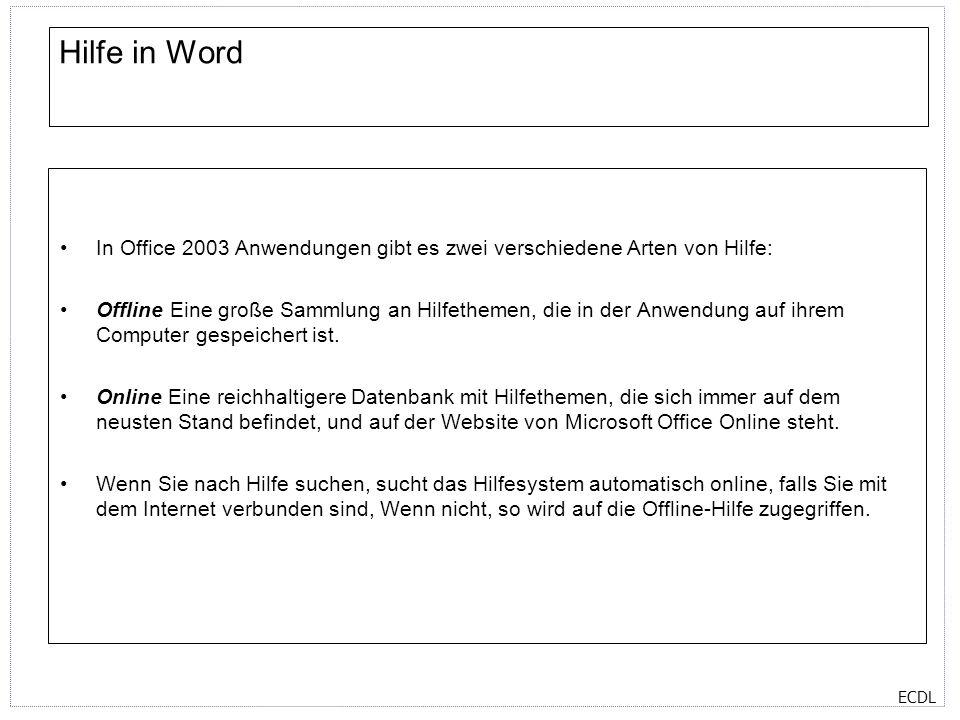 Hilfe in Word In Office 2003 Anwendungen gibt es zwei verschiedene Arten von Hilfe: