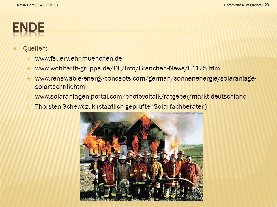 Ende Quellen: www.feuerwehr.muenchen.de