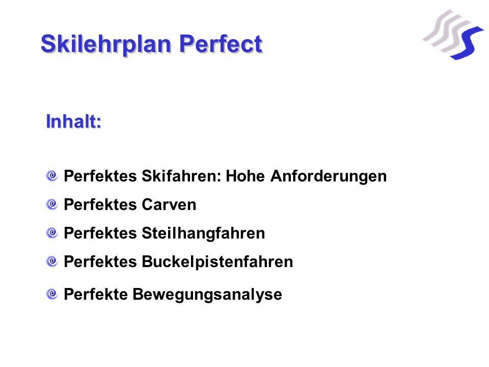 Skilehrplan Perfect Inhalt: Perfektes Skifahren: Hohe Anforderungen