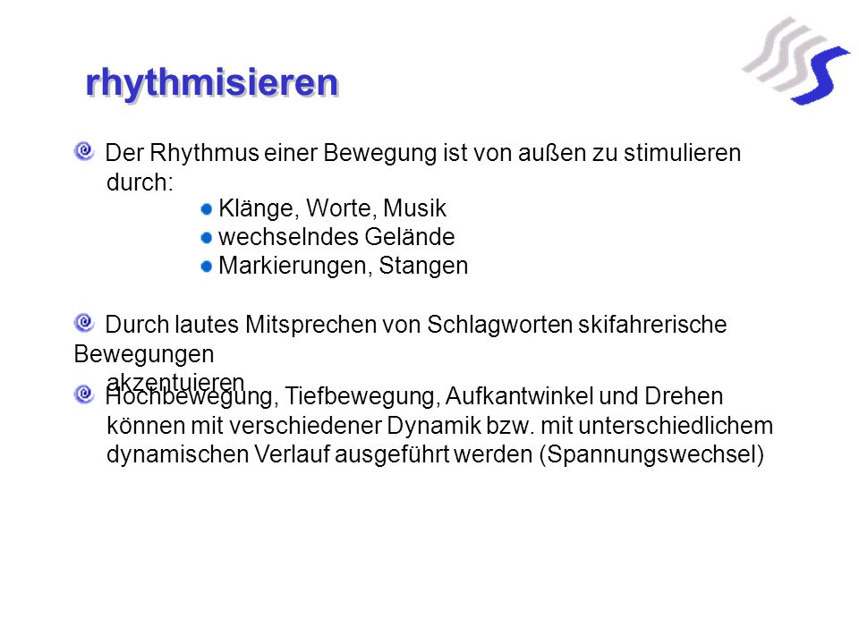 rhythmisieren Der Rhythmus einer Bewegung ist von außen zu stimulieren