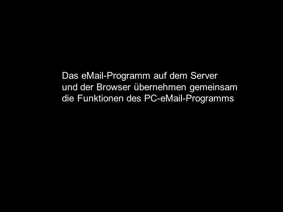 Das eMail-Programm auf dem Server und der Browser übernehmen gemeinsam