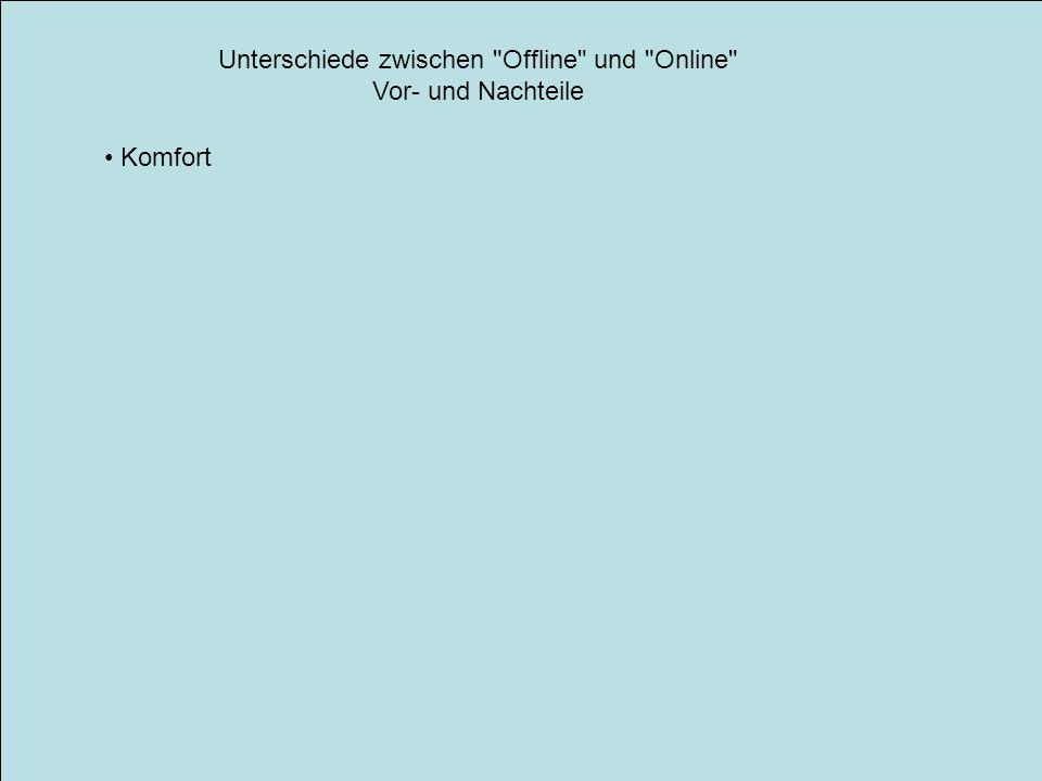 Unterschiede zwischen Offline und Online Vor- und Nachteile