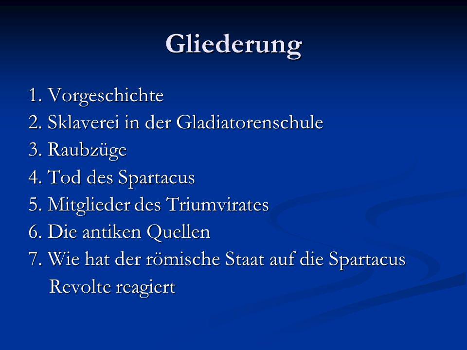 Gliederung 1. Vorgeschichte 2. Sklaverei in der Gladiatorenschule