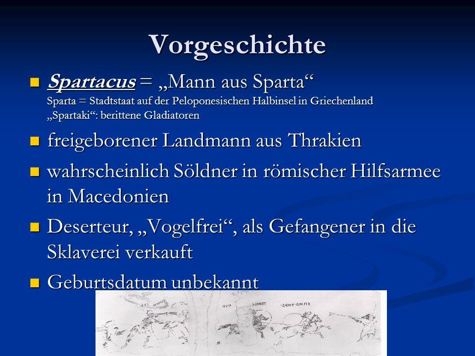 """Vorgeschichte Spartacus = """"Mann aus Sparta Sparta = Stadtstaat auf der Peloponesischen Halbinsel in Griechenland """"Spartaki : berittene Gladiatoren."""