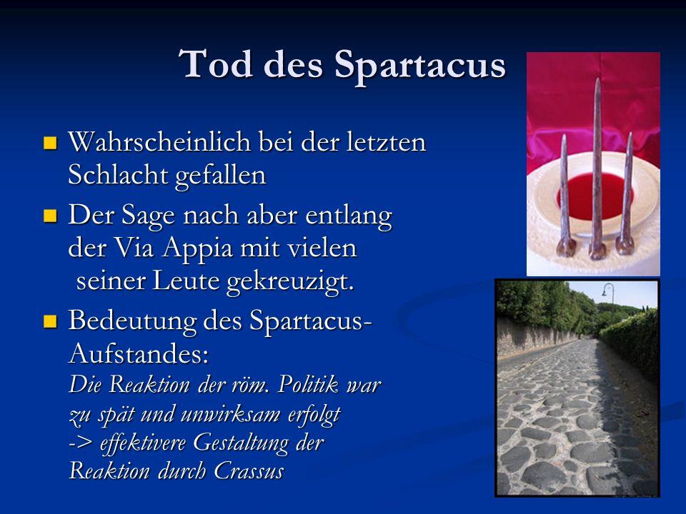 Tod des Spartacus Wahrscheinlich bei der letzten Schlacht gefallen