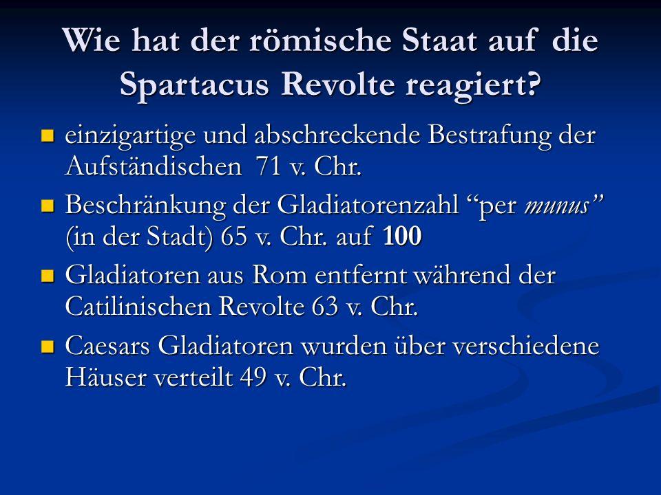 Wie hat der römische Staat auf die Spartacus Revolte reagiert