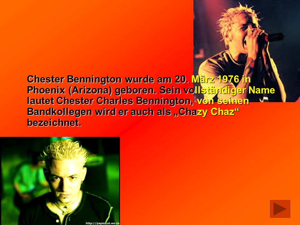 Chester Bennington wurde am 20. März 1976 in Phoenix (Arizona) geboren