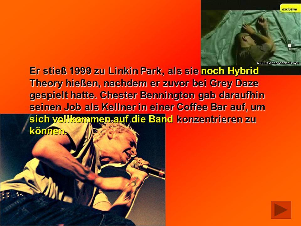 Er stieß 1999 zu Linkin Park, als sie noch Hybrid Theory hießen, nachdem er zuvor bei Grey Daze gespielt hatte.