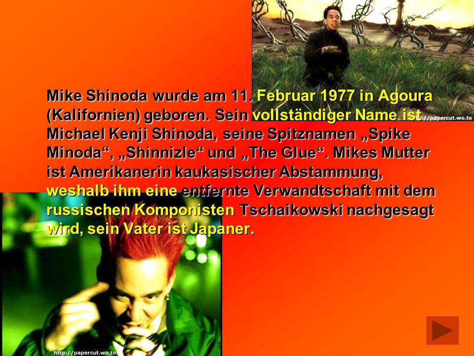 Mike Shinoda wurde am 11. Februar 1977 in Agoura (Kalifornien) geboren