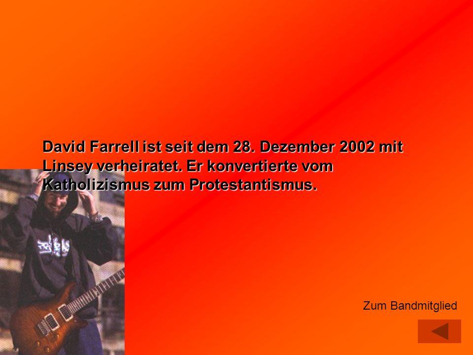 David Farrell ist seit dem 28. Dezember 2002 mit Linsey verheiratet
