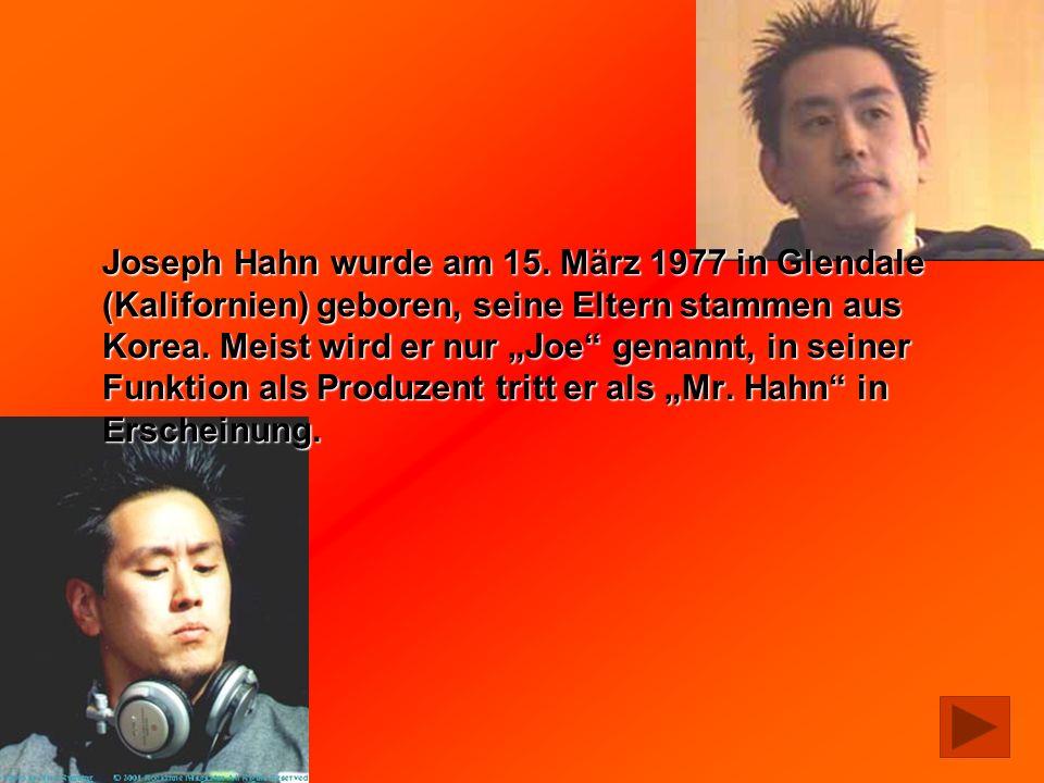 Joseph Hahn wurde am 15.
