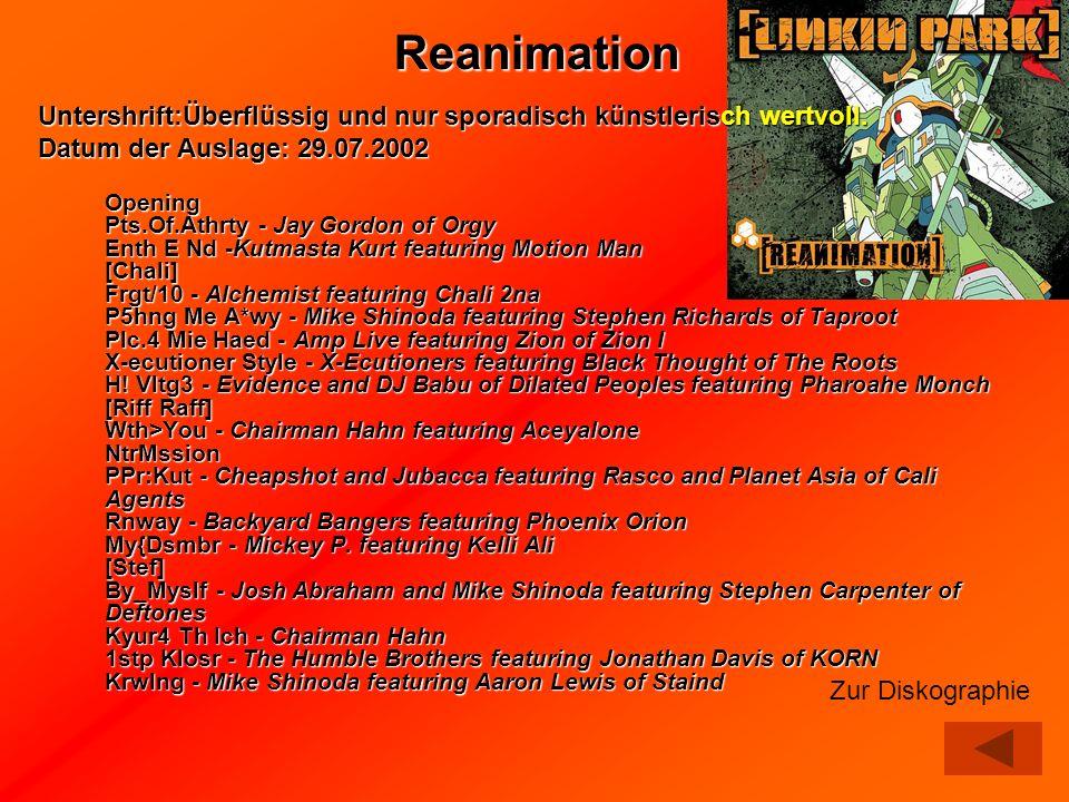 Reanimation Untershrift:Überflüssig und nur sporadisch künstlerisch wertvoll. Datum der Auslage: 29.07.2002.