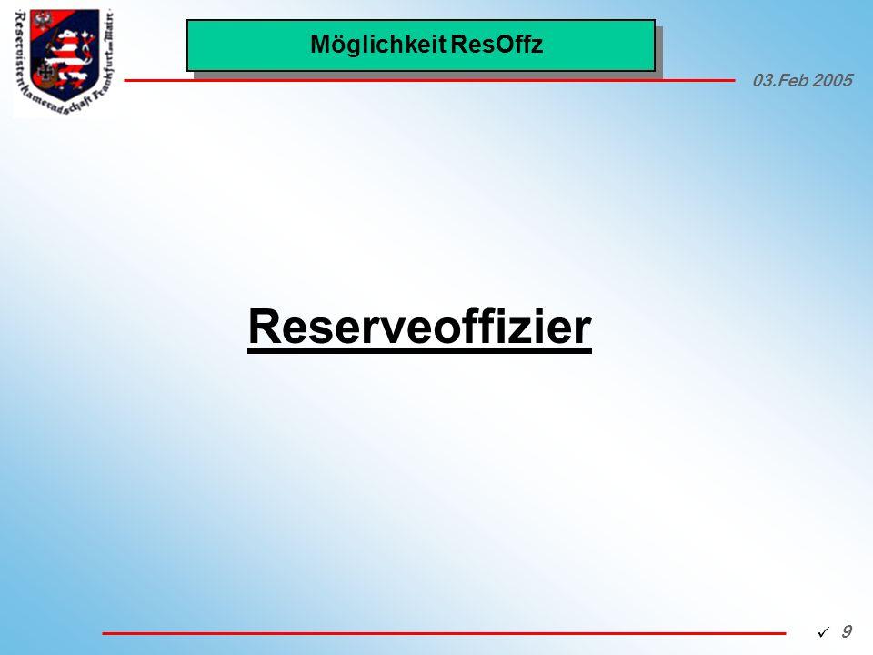 Möglichkeit ResOffz 03.Feb 2005 Reserveoffizier 