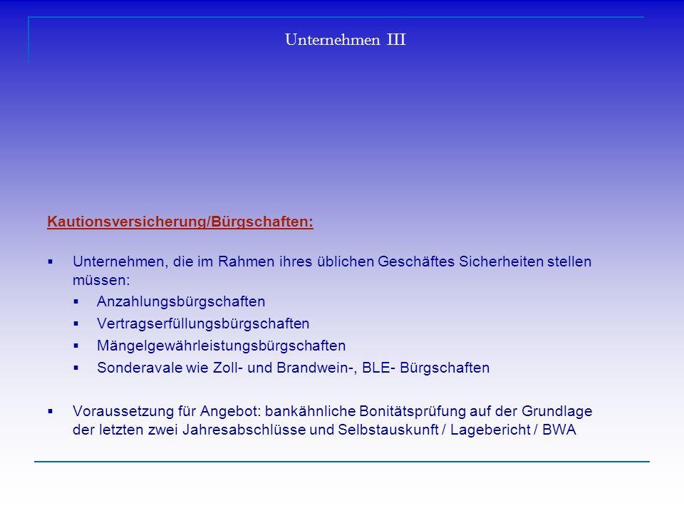 Unternehmen III Kautionsversicherung/Bürgschaften: