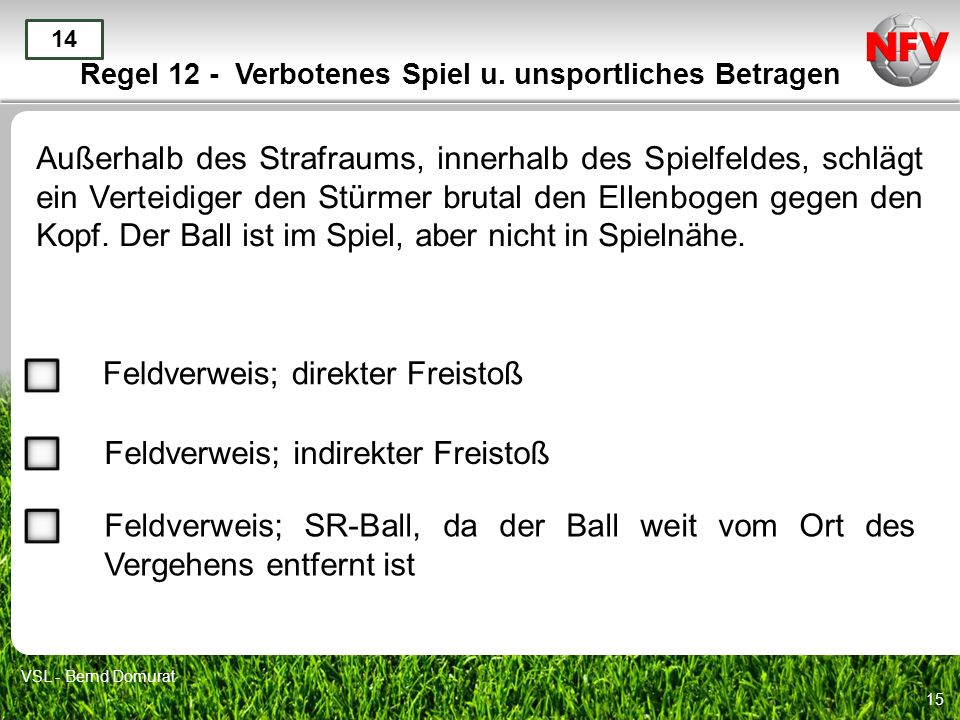 Regel 12 - Verbotenes Spiel u. unsportliches Betragen