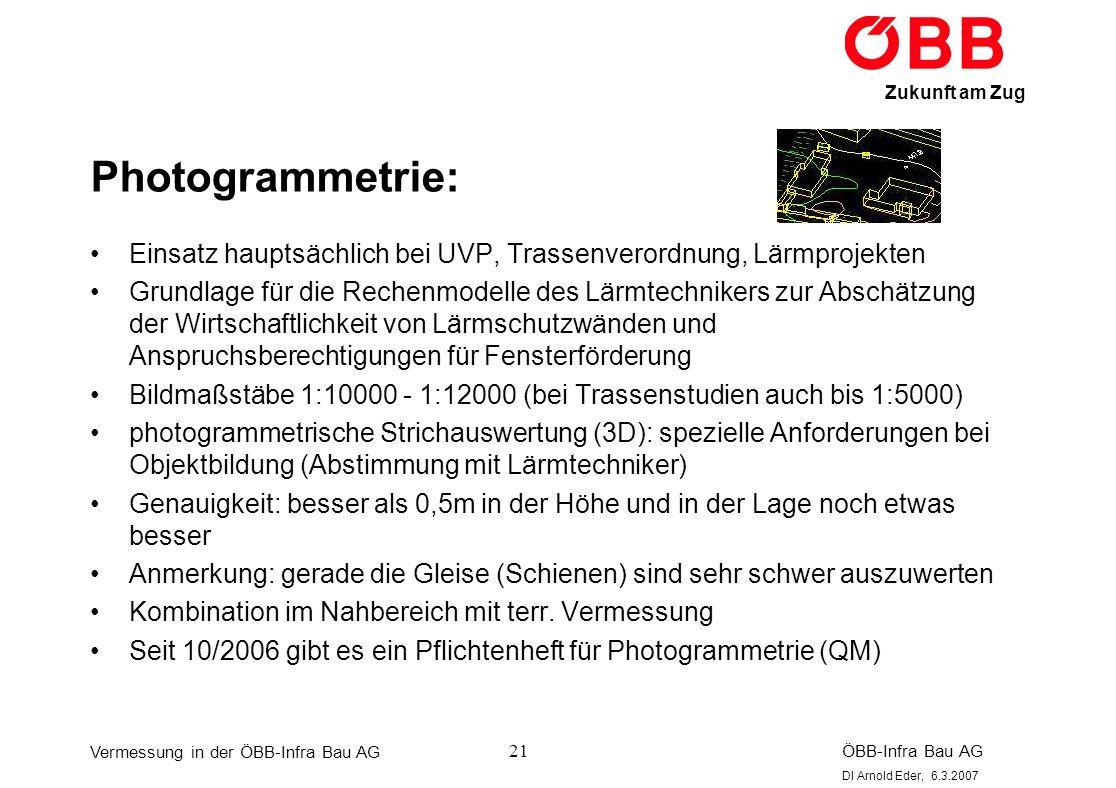 Photogrammetrie: Einsatz hauptsächlich bei UVP, Trassenverordnung, Lärmprojekten.