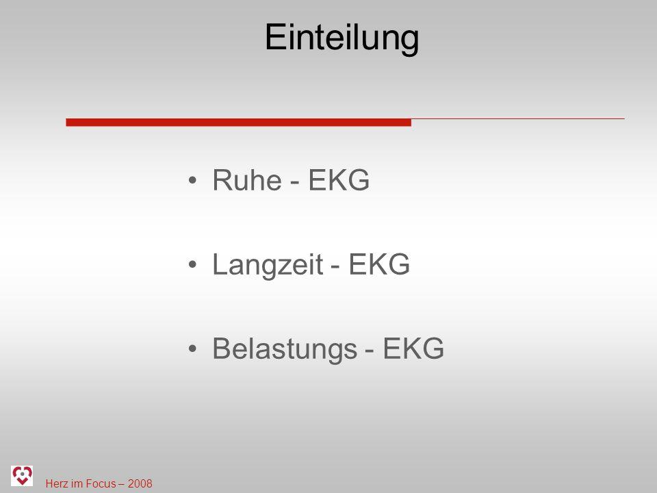 Einteilung Ruhe - EKG Langzeit - EKG Belastungs - EKG