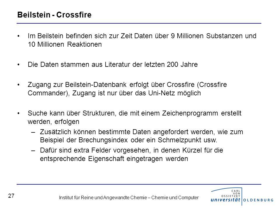 Beilstein - Crossfire Im Beilstein befinden sich zur Zeit Daten über 9 Millionen Substanzen und 10 Millionen Reaktionen.