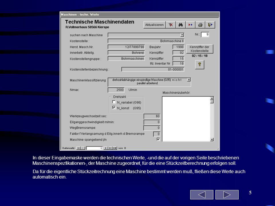 In dieser Eingabemaske werden die technischen Werte, -und die auf der vorigen Seite beschriebenen Maschinenspezfikationen-, der Maschine zugeordnet, für die eine Stückzeitberechnung erfolgen soll.