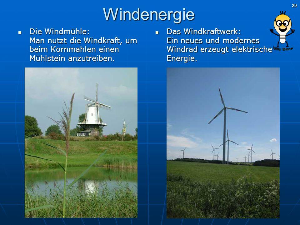 Windenergie Die Windmühle: Man nutzt die Windkraft, um beim Kornmahlen einen Mühlstein anzutreiben.