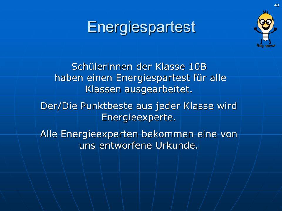 Energiespartest Schülerinnen der Klasse 10B haben einen Energiespartest für alle Klassen ausgearbeitet.