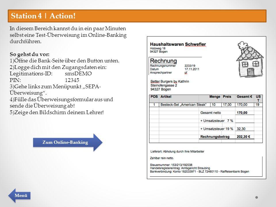 Station 4 | Action! In diesem Bereich kannst du in ein paar Minuten selbst eine Test-Überweisung im Online-Banking durchführen.