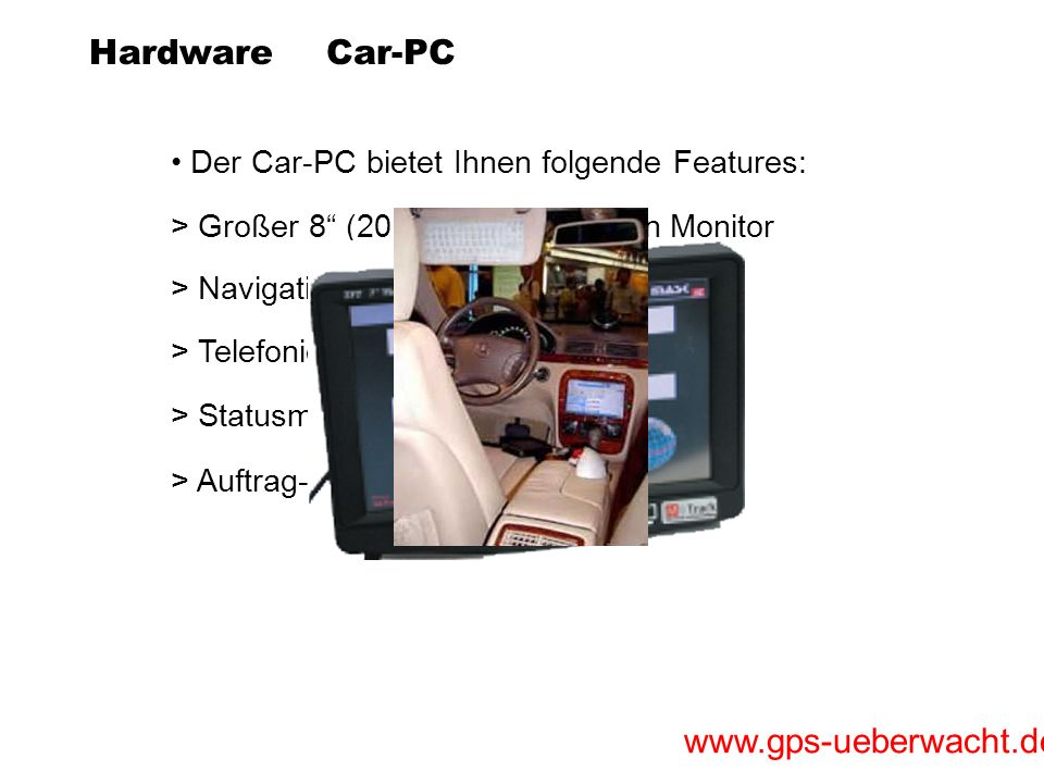 Hardware Car-PC Der Car-PC bietet Ihnen folgende Features: