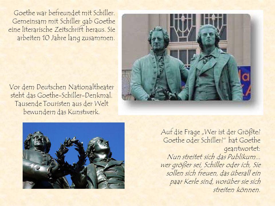 Goethe war befreundet mit Schiller