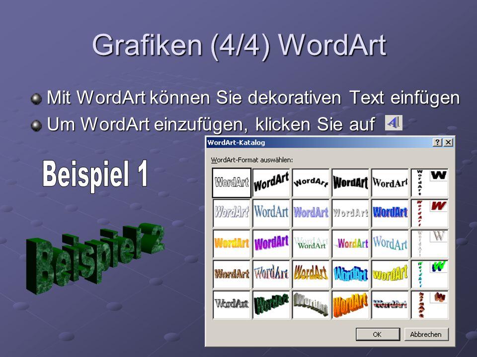 Grafiken (4/4) WordArt Beispiel 1 Beispiel 2