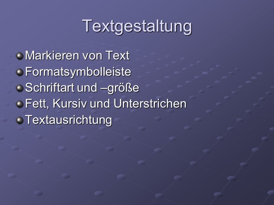 Textgestaltung Markieren von Text Formatsymbolleiste