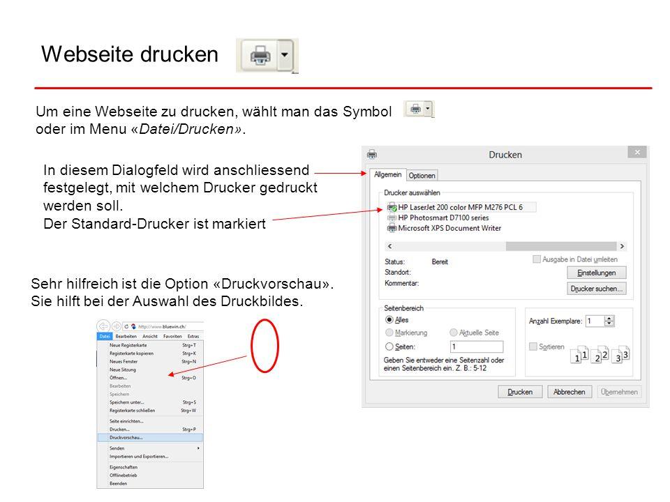 Webseite druckenUm eine Webseite zu drucken, wählt man das Symbol oder im Menu «Datei/Drucken».
