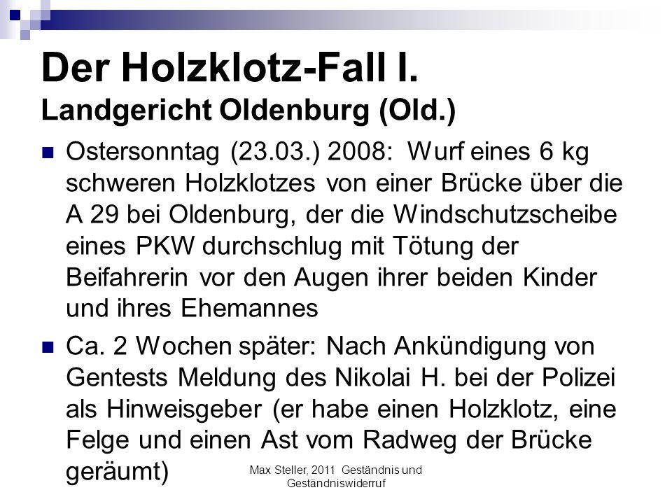 Der Holzklotz-Fall I. Landgericht Oldenburg (Old.)