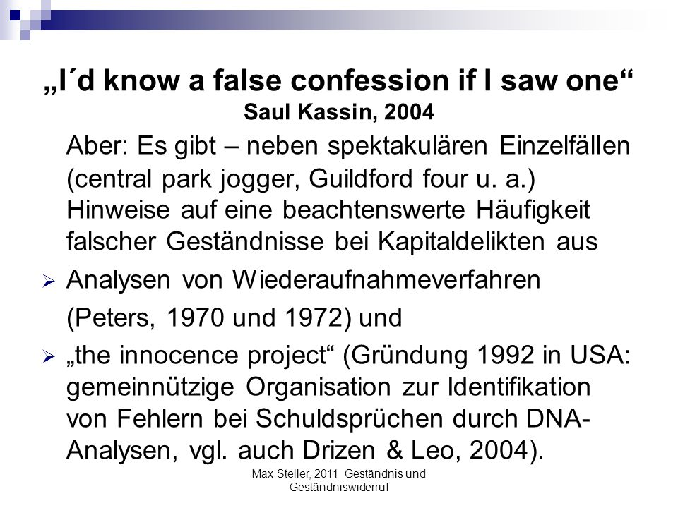 """I´d know a false confession if I saw one Saul Kassin, 2004"