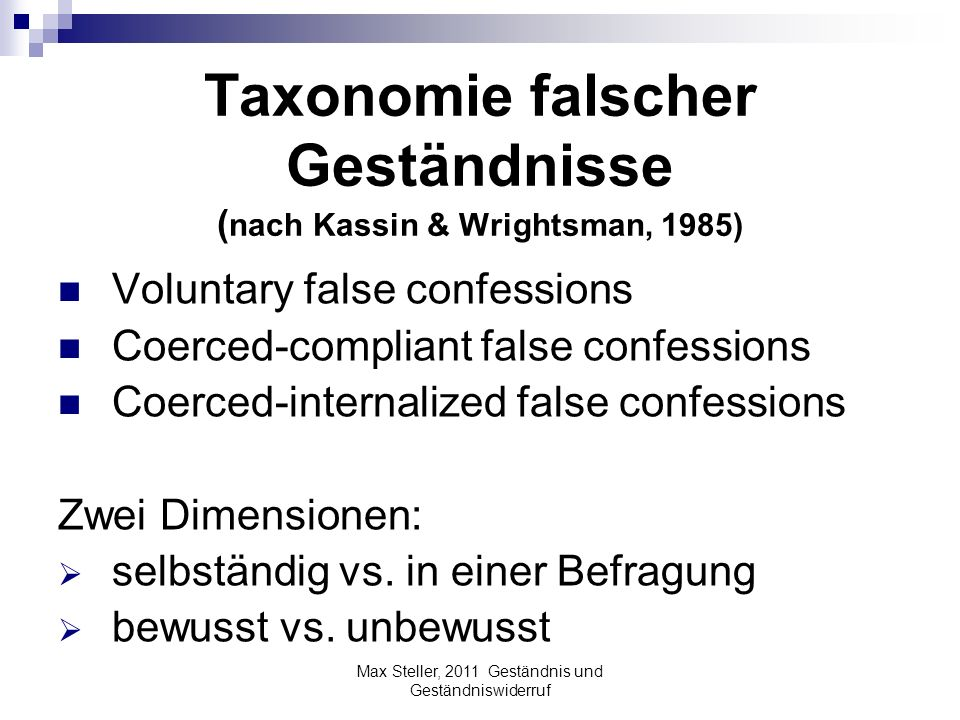 Taxonomie falscher Geständnisse (nach Kassin & Wrightsman, 1985)