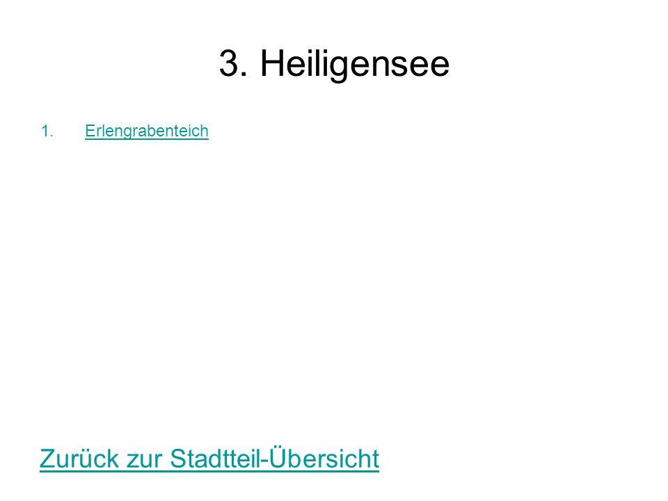 3. Heiligensee Erlengrabenteich Zurück zur Stadtteil-Übersicht