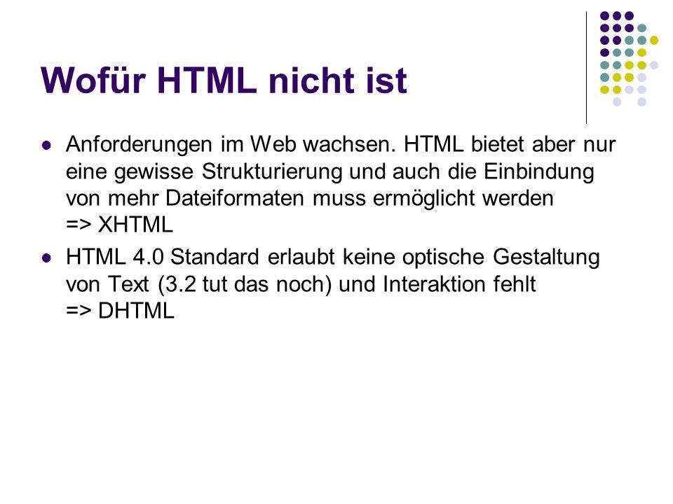 Wofür HTML nicht ist