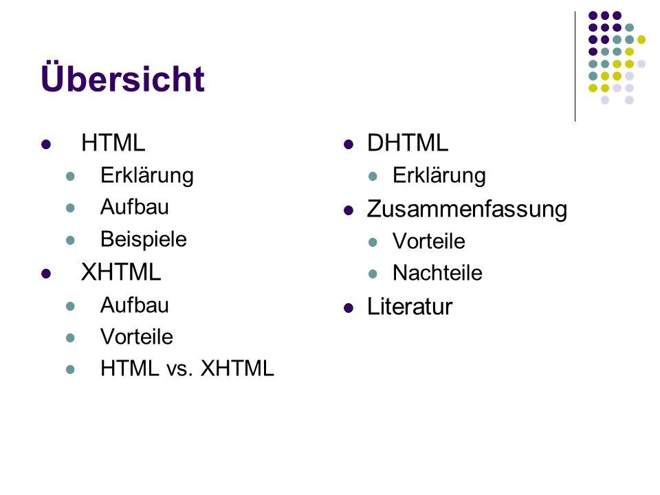 Übersicht HTML XHTML DHTML Zusammenfassung Literatur Erklärung Aufbau